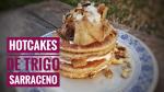Hot Cakes de trigo sarraceno